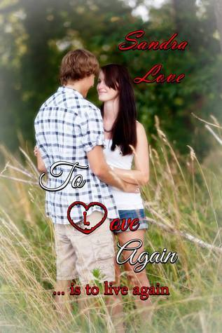 To Love Again (Repaired Hearts, #1)  by  Sandra  Love