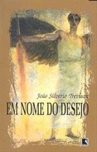 Em nome do desejo  by  João Silvério Trevisan
