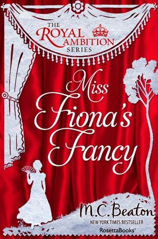 Miss Fionas Fancy (The Royal Ambition Series, Vol. 3) Marion Chesney