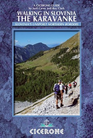 Walking in Slovenia: The Karavanke: Cicerone Press Justi Carey