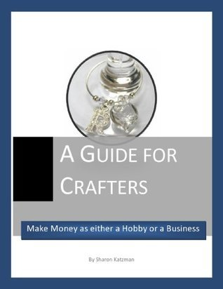 A Guide for Crafters: Sharon Katzman