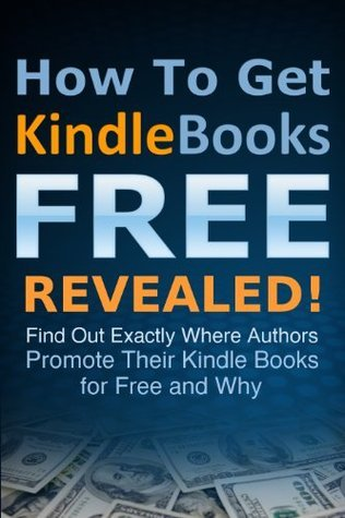 BEST Free Kindle Books FOREVER: How To Get Kindle Books Free Revealed (Best Kindle Freebies and Kindle Books Free)  by  John-Divino Talamayan