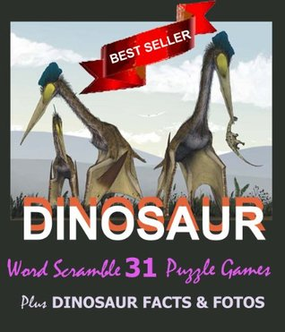 Dinosaur Word Scramble Brain Teaser Fun for Adults, Teens, Parents & Kids - Improve Your Mind, Vocabulary & Spelling -Test Your Dinosaur Facts! Educational Brain Games