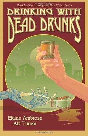 Drinking with Dead Drunks (Volume 2)  by  Elaine Ambrose