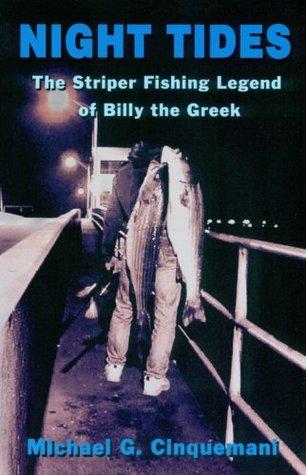 Night Tides The Striper Fishing Legend of Billy the Greek Michael G. Cinquemani