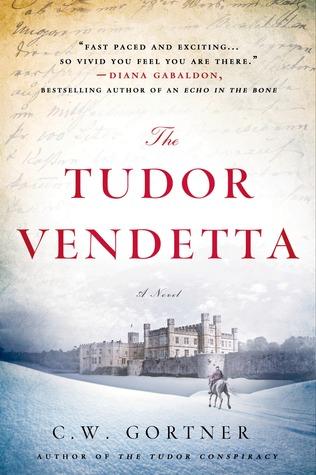 The Tudor Vendetta (The Spymaster Chronicles, #3) C.W. Gortner