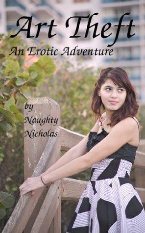 Art Theft: An Erotic Adventure Naughty Nicholas