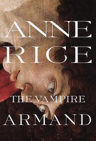 Vampire Armand  by  Anne Rice