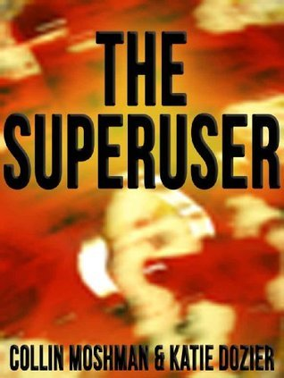 The Superuser: A Grisham Stark Murder Mystery Novel Collin Moshman