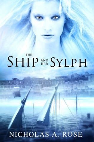 The Ship And Her Sylph  by  Nicholas A. Rose