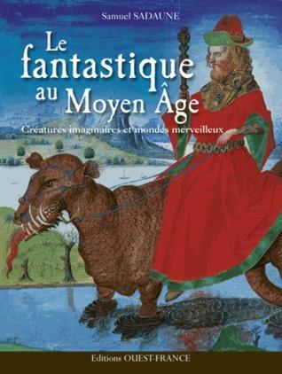 Le fantastique au Moyen-Age Samuel Sadaune