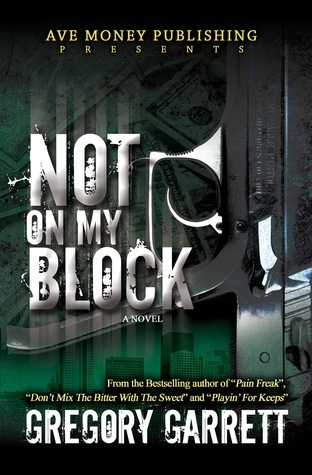Not On My Block  by  Gregory Garrett