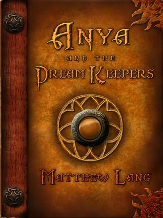 Anya and the Dream Keepers Matthew Lang