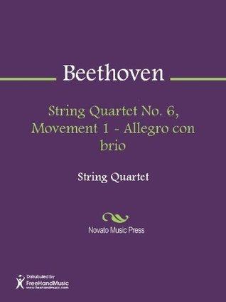 String Quartet No. 6, Movement 1 - Allegro con brio - Score  by  Ludwig van Beethoven