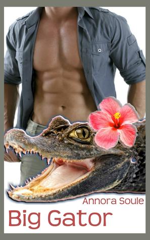 Big Gator (Gulf Coast Gator Shifters #1)  by  Annora Soule