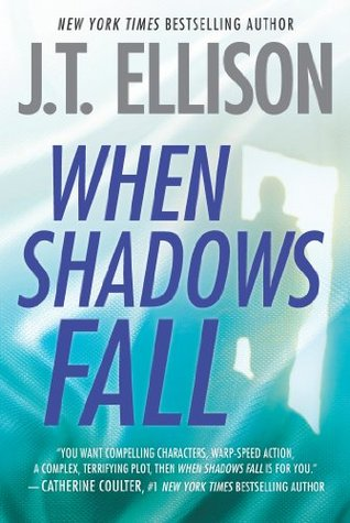 When Shadows Fall J.T. Ellison