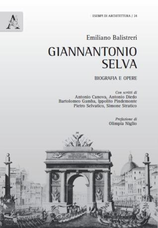 Giannantonio Selva. Biografia e opere.  by  Emiliano Balistreri