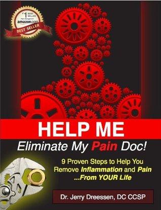 HELP ME Eliminate My Pain Doc! Jerry Dreessen
