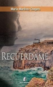 Recuérdame  by  María Martínez Ovejero