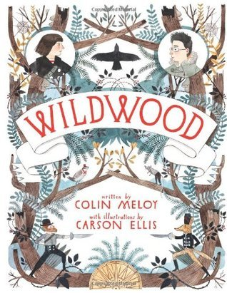 Wildwood (Wildwood Chronicles, #1) Colin Meloy
