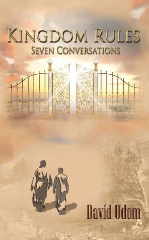 Kingdom Rules: Seven Conversations  by  David Udom