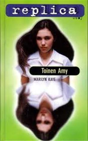 Toinen Amy (Replica, #3)  by  Marilyn Kaye