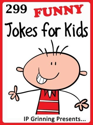 299 Funny Jokes for Kids (Joke Books for Kids) IP Grinning