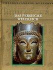 Untergegangene Kulturen: Das persische Weltreich  by  Time-Life Books