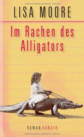 Im Rachen des Alligators  by  Lisa Moore