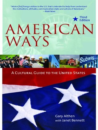 American Ways: A Cultural Guide to the United States of America  by  Gary Althen