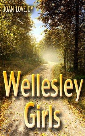 WELLESLEY GIRLS  by  Joan Lovejoy