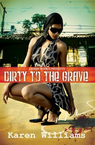 Dirty to the Grave (Urban Books)  by  Karen       Williams