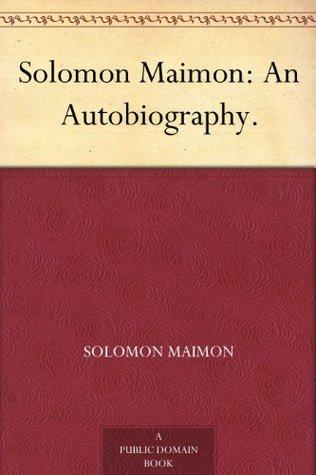 Solomon Maimon: An Autobiography.  by  Solomon Maimon