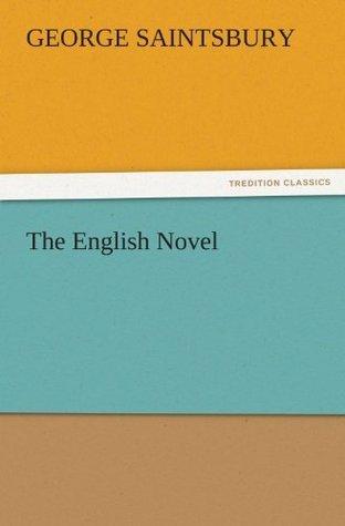 The English Novel George Saintsbury