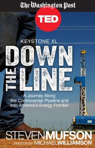 Keystone XL: Down the Line (Kindle Single) (TED Books)  by  Mufson, Steven