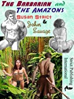 The Barbarian and The Amazons  by  Susan Strict