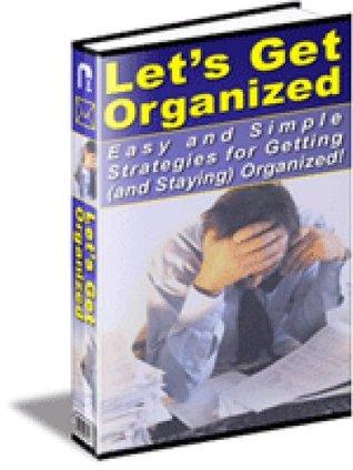 101 Ways to Help You Get Organized and Stay Organized! Reto C. Badraun