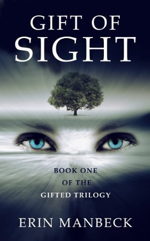 Gift Of Prophecy: Book Three in the Gifted Trilogy  by  Erin Manbeck
