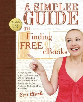 A Simpler Guide to Finding Free eBooks Ceri Clark