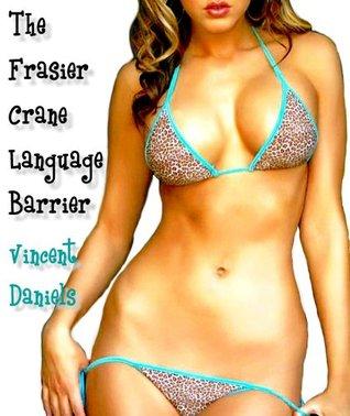 The Frasier Crane Language Barrier  by  Vincent Daniels