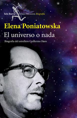 El universo o nada Elena Poniatowska