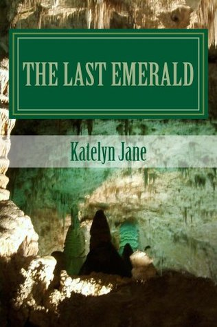 The Last Emerald  by  Katelyn Jane