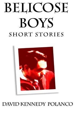 Bellicose Boys David Kennedy Polanco