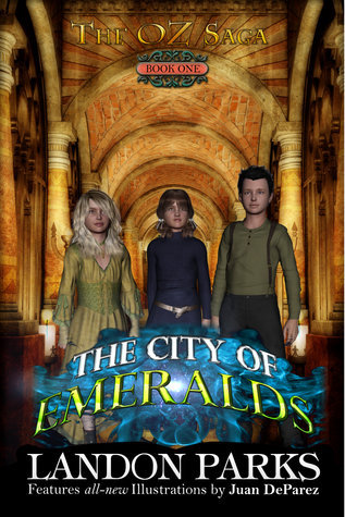 The City of Emeralds (The Oz Saga, #1)  by  Landon Parks