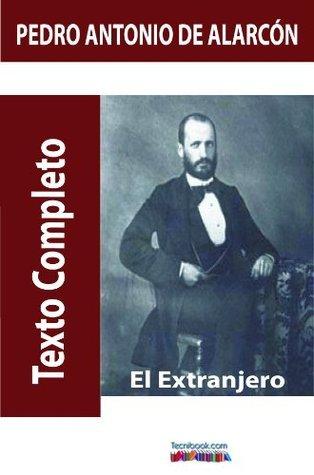 El extranjero Pedro Antonio de Alarcón