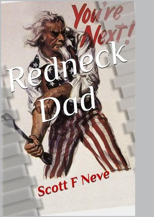Redneck Dad  by  Scott F. Neve