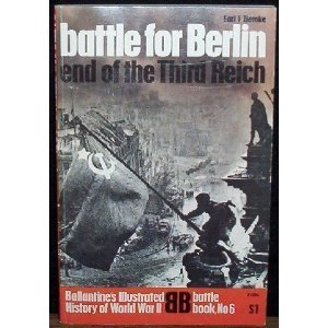 Battle for Berlin: End of the Third Reich  by  Earl F. Ziemke