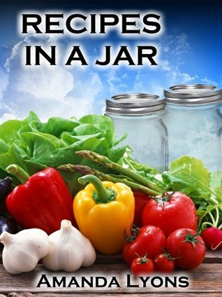Mason Jar Recipes Amanda Lyons