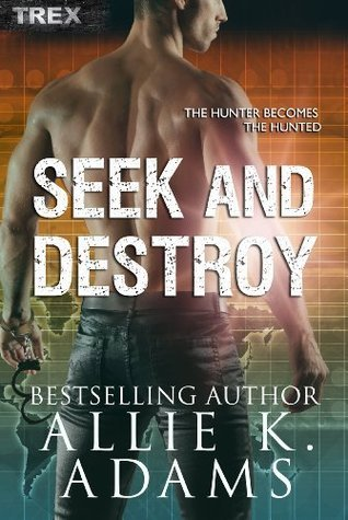 Seek and Destroy Allie K. Adams