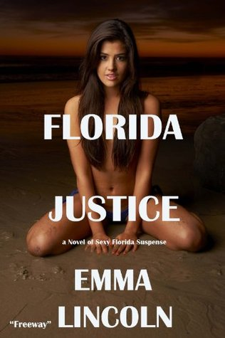 Florida Justice  by  Emma Freeway Lincoln